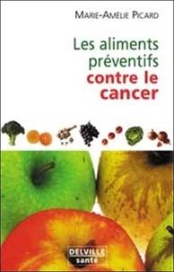 Marie-Amélie Picard - Les aliments préventifs contre le cancer.