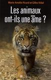 Marie-Amélie Picard et Gilles Vidal - Les animaux ont-ils une âme ?.
