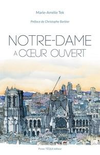 Marie-Amélie Tek - Notre-Dame à coeur ouvert.