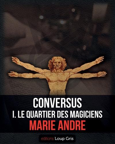Conversus. I. Le Quartier des Magiciens