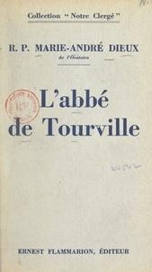 Marie-André Dieux - L'abbé de Tourville, 1842-1903.