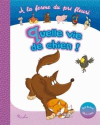 Marie André et Bill Bolton - Quelle vie de chien !.