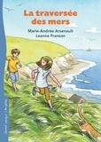 Marie-Andrée Arsenault et Leanne Franson - La traversée des mers.
