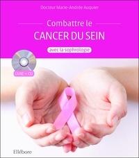 Marie-Andrée Auquier - Accompagner le cancer du sein avec la sophrologie. 1 CD audio