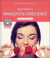 Marie-Andrée Auquier - Apprendre à manger en conscience avec la sophrologie. 1 CD audio
