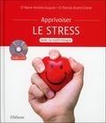 Marie-Andrée Auquier et Patrick-André Chéné - Apprivoiser le stress avec la sophrologie. 1 CD audio