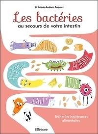 Marie-Andrée Auquier - Les bactéries au secours de votre intestin.