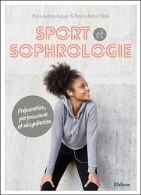 Marie-Andrée Auquier et Patrick-André Chéné - Sport et sophrologie - Préparation, performance et récupération. 1 CD audio