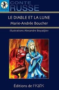 Marie-Andree Boucher - Le diable et la lune.
