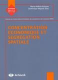 Marie-Andrée Buisson et Dominique Mignot - Concentration économique et ségrégation spatiale.