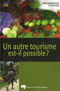 Un autre tourisme est-il possible ? - Ethique, acteurs, concepts, contraintes, bonnes pratiques, ressources.pdf