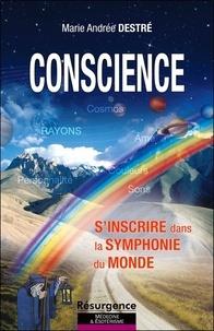 Marie-Andrée Destré - Conscience : s'inscrire dans la symphonie du monde.