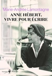 Galabria.be Anne Hébert, vivre pour écrire - Biographie Image