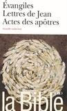 Marie-Andrée Lamontagne - La Bible - Evangiles Lettres de Jean Actes des Apôtres.