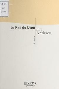 Marie Andrieu - Le Pas de Dieu.
