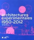 Marie-Ange Brayer - Architectures expérimentales (1950-2012) - Collection du FRAC Centre.