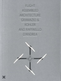 Marie-Ange Brayer - Flight Assembled Architecture - Gramazio & Kohler and Raffaello D'Andrea.