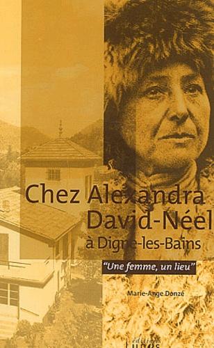 Marie-Ange Donze - Chez Alexandra David-Néel à Digne-les-Bains.