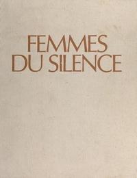 Marie-Ange Donze et Rosine Mazin - Femmes du silence.