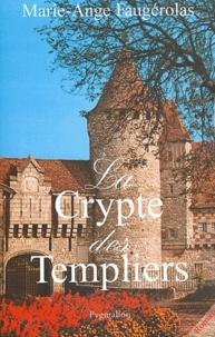 Marie-Ange Faugérolas - La Crypte des Templiers.