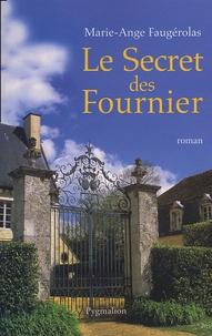 Marie-Ange Faugérolas - Le secret des Fournier.
