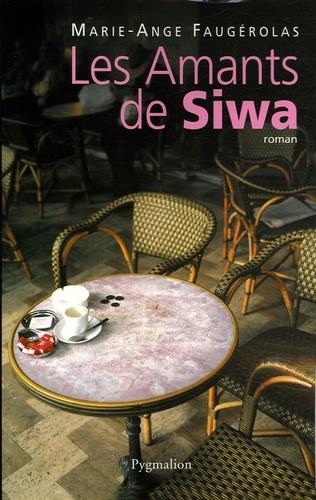 Marie-Ange Faugérolas - Les Amants de Siwa.