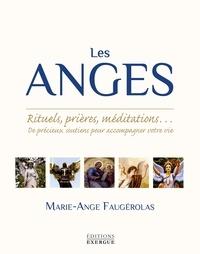 Marie-Ange Faugérolas - Les anges - Rituels, prières, méditations... De précieux soutiens pour accompagner votre vie.