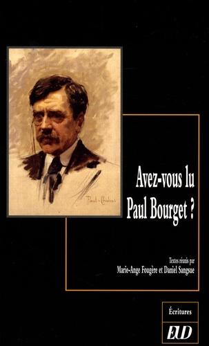 Marie-Ange Fougère et Daniel Sangsue - Avez-vous lu Paul Bourget ?.