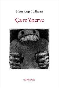 Marie-Ange Guillaume - Ca m'énerve.