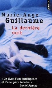 Marie-Ange Guillaume - La Dernière Nuit.