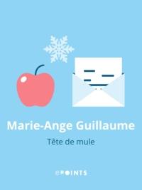 Marie-Ange Guillaume - Tête de mule.
