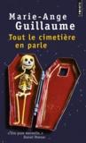 Marie-Ange Guillaume - Tout le cimetière en parle.