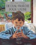 Marie-Ange Le Rochais - De l'eau fraîche pour Louise.