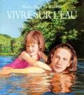 Marie-Ange Le Rochais - Vivre sur l'eau.