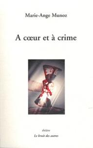 Marie-Ange Munoz - A coeur et à crime.