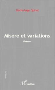 Marie-Ange Quinot - Misère et variations.