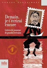 Marie-Ange Spire - Demain, je t'écrirai encore - Lettres de jeunesse de grands écrivains.