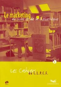 Marie-Angèle Dehaye et  Collectif - Le marketing du livre et de la bibliothèque.