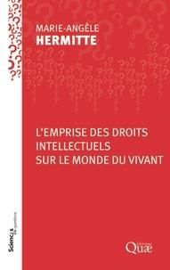 Marie-Angèle Hermitte - L'emprise des droits intellectuels sur le monde vivant.