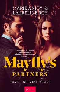 Marie Anjoy et Laureline Roy - Mayfly's Partners  : Mayfly's Partners - Tome 1 - Nouveau départ.