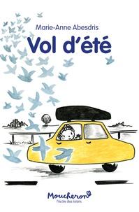 Marie-Anne Abesdris - Vol d'été.