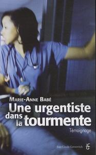 Marie-Anne Babe - Une urgentiste dans la tourmente.