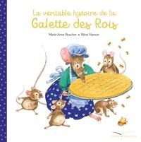 Marie-Anne Boucher et Rémi Hamoir - La véritable histoire de la galette des rois.
