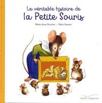 Marie-Anne Boucher et Rémi Hamoir - La véritable histoire de la petite souris.