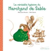Marie-Anne Boucher et Rémi Hamoir - La véritable histoire du marchand de sable.