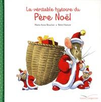 Marie-Anne Boucher et Rémi Hamoir - La véritable histoire du Père Noël.