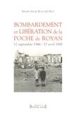 Marie-Anne Bouchet-Roy - Bombardement et libération de la poche de Royan - 12 septembre 1944 - 17 avril 1945.