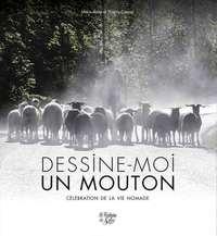 Marie-Anne Camail et Thierry Camail - Dessine moi un mouton - Célébration de la vie nomade.