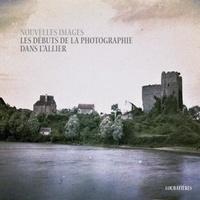 Nouvelles images - Les débuts de la photographie dans lAllier.pdf