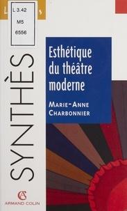 Marie-Anne Charbonnier - Esthétique du théâtre moderne.